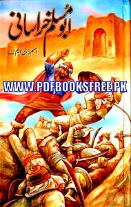 Abu Muslim Khorasani By Aslam Rahi M.A Pdf Free Download