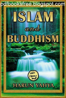 Islam and Buddhism By Harun Yahya