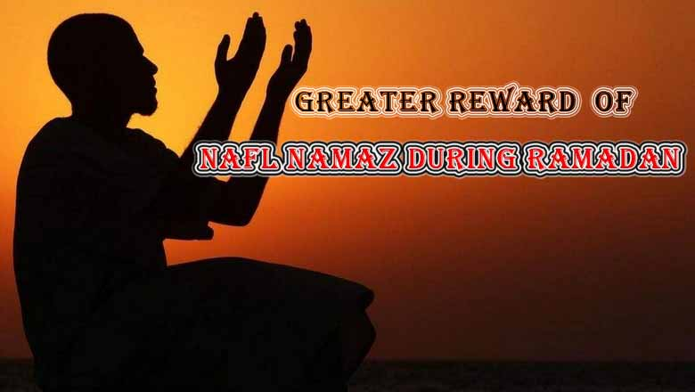 Greater Reward of Nafl Namaz During Ramadan