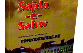 Regulations Concerning Sajda-e-Sahw By Mufti Habibur Rahman Muradabadi Pdf Free Download