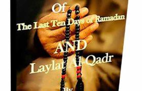 The Virtue of the Last Ten Days of Ramadan And Laylat Al-Qadr Pdf Free Download
