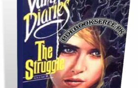 The Vampire Diaries Volume II The Struggle By L. J. Smith Pdf Free Download