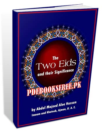 The Two Eids and their Significance By Abdul Majeed Alee Hassan Pdf Free Download