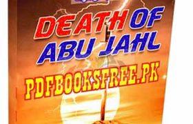 Death of Abu Jahl By Maulan Muhammad Ilyas Attar Qadri Pdf Free Download