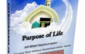 Purpose of Life By Maulana Shah Hakeem Muhammad Akhtar