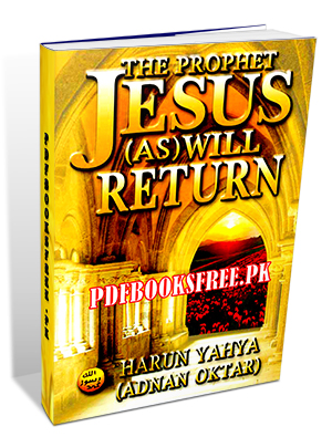 Jesus Will Return By Harun Yahya
