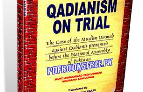 Qadianism On Trial by Justice Taqi Usmani Pdf Free Download
