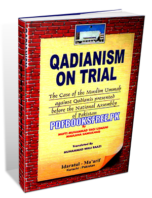 Qadianism On Trial by Justice Taqi Usmani Pdf Free Download