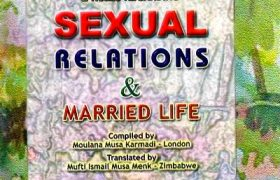 Sexual Relations & Married Life By Maulana Musa Karmadi Pdf Free Download