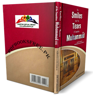 The Smiles and the Tears of Sayyidina Muhammad (s.a.w) Pdf Free Download
