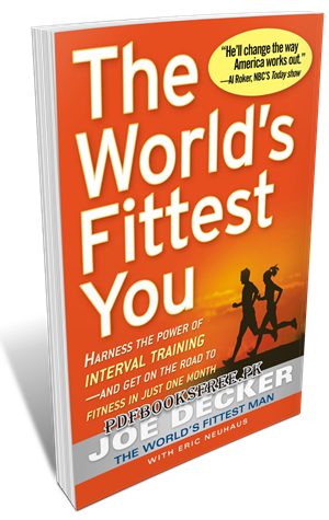 The World's Fittest You By Joe Decker Pdf Free Download