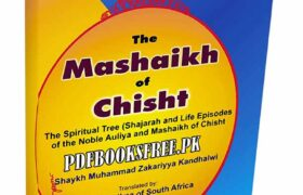 The Mashaikh of Chisht By Maulana Muhammad Zakariyya Kandhalwi