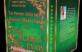 The Prophet Jesus a.s Hazrat Mahdi a.s And The Islamic Union By Harun Yahya