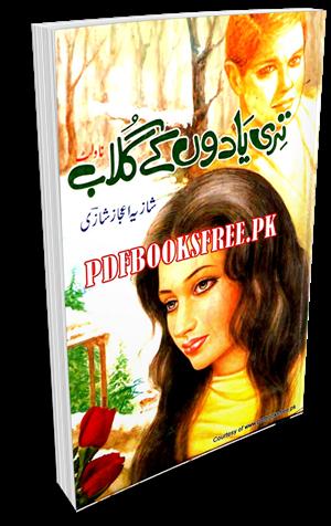 Teri Yadon Ke Gulab Novel By Shazia Ijaz Pdf Free Download
