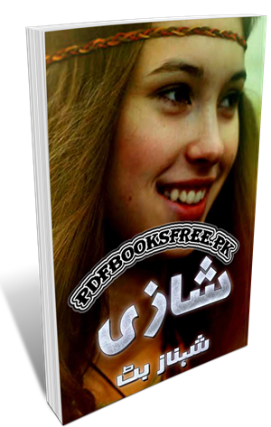Shazi Novel By Shahnaz Butt Pdf Free Download