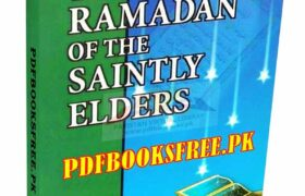 The Ramadan of the Saintly Elders Pdf Free Download