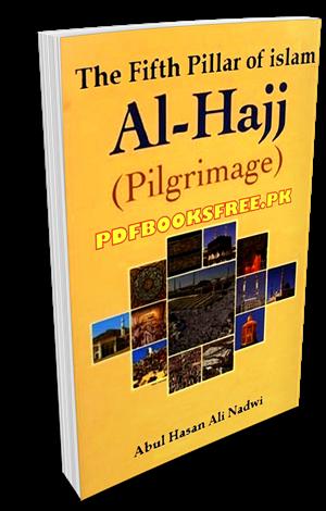 Al-Hajj Pilgrimage By Maulana Abul Hasan Ali Nadwi Pdf Free Download