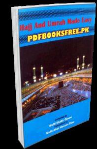 Hajj and Umrah Made Easy By Mufti Shabir Qasmi Pdf Free Download