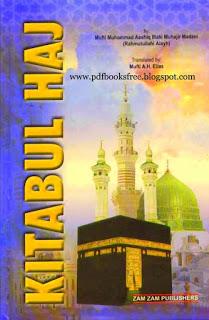 Kitabul Hajj By Mufti Muhammad Ashiq Ilahi
