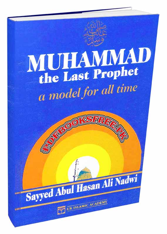 Muhammad s.a.w The Last Prophet A Model for All Time Pdf Free Download