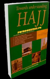 Towards Understanding Hajj By Mufti Afzal Hossen Elias Pdf Free Download