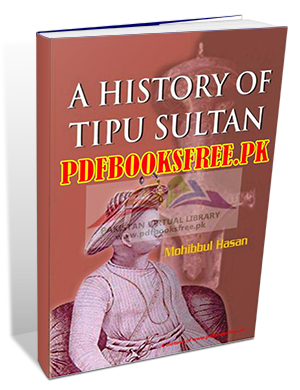History of Tipu Sultan By Mohibbul Hasan Pdf Free Download
