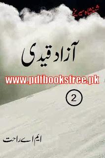 Azad Qaidi Novel By M A Rahat