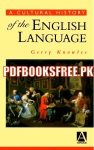 A Cultural History of the English Language By Gerry Knowles Pdf Free Download