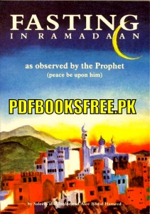 Fasting in Ramadan As observed by the Prophet S.A.W Pdf Free Download
