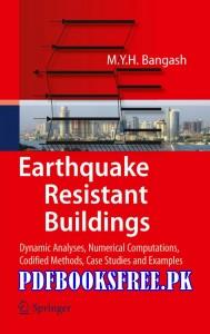 Earthquake Resistant Buildings by M.Y.H Bangash