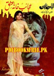 Ajaib Khana e Ishq Novel by Ilyas Sitapuri Pdf Free Download