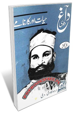 Dagh Dehlvi Hayat Aur Karname by Kamil Qureshi Pdf Free Download