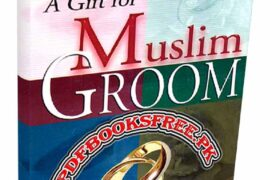 A Gift For Muslim Groom by Muhammad Haneef Abdul Majeed Pdf Free Download