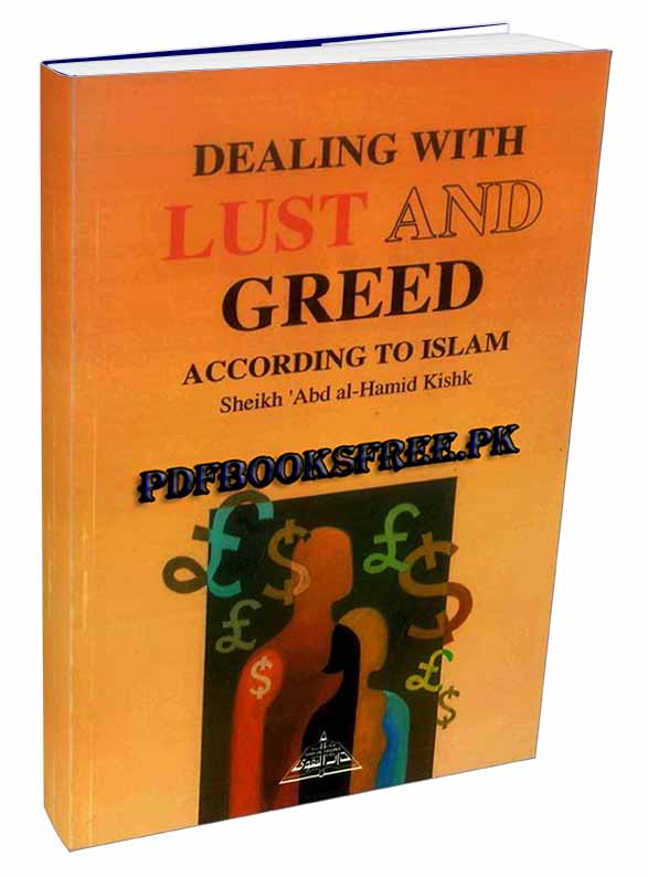 Dealing With Lust And Greed by Sheikh Abd al-Hamid Kishk