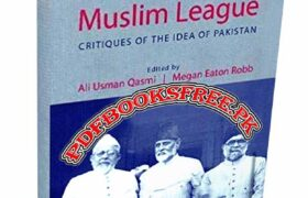 Muslims against the Muslim League by Ali Usman Qasmi Pdf Free Download